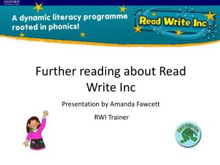 Further reading about Read Write Inc Presentation by Amanda Fawcett  RWI Trainer