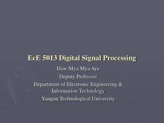 EcE 5013 Digital Signal Processing