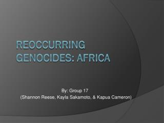Reoccurring Genocides: Africa