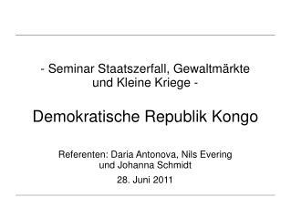 - Seminar Staatszerfall, Gewaltmärkte  und Kleine Kriege - Demokratische Republik Kongo