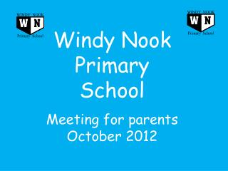 Windy Nook Primary School Meeting for parents October 2012