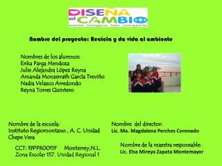 Nombres  de los  alumnos : Erika  Parga  Mendoza Julie Alejandra  López  Reyna