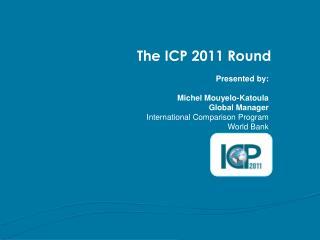 The  ICP  2011 Round