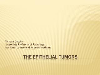 The  EPITHELIAL tumors