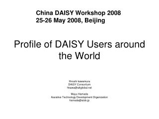 Profile of DAISY Users around the World
