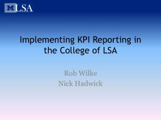 Implementing KPI Reporting in the College of LSA