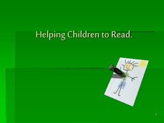Helping Children to Read.