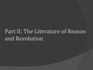 Part II: The Literature of Reason and Revolution
