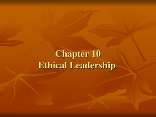 Chapter 10 Ethical Leadership