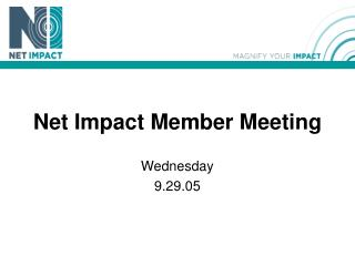 Net Impact Member Meeting Wednesday 9.29.05