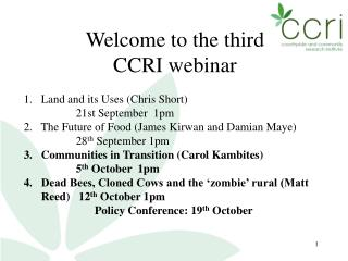 Welcome to the third  CCRI webinar