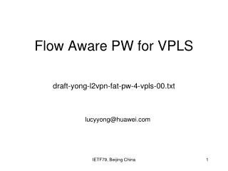 Flow Aware PW for VPLS  draft-yong-l2vpn-fat-pw-4-vpls-00.txt