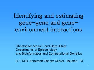 Identifying and estimating gene-gene and gene-environment interactions