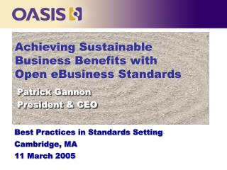 Achieving Sustainable Business Benefits with  Open eBusiness Standards