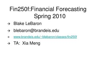 Fin250f:Financial Forecasting Spring 2010