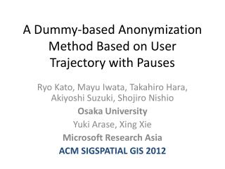 A Dummy-based  Anonymization  Method Based on User Trajectory with Pauses