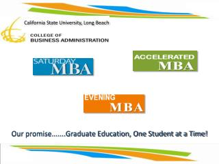 Our promise.......Graduate Education, One Student at a Time!