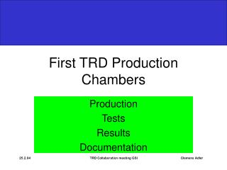 First TRD Production Chambers