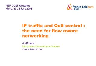 IP traffic and QoS control : the need for flow aware networking