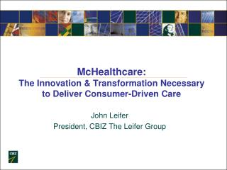 McHealthcare: The Innovation & Transformation Necessary to Deliver Consumer-Driven Care