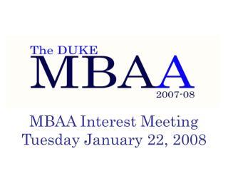 MBAA Interest Meeting Tuesday January 22, 2008