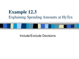Example 12.3 Explaining Spending Amounts at HyTex