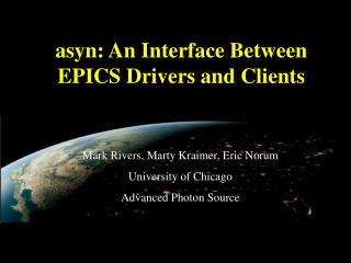 asyn: An Interface Between EPICS Drivers and Clients
