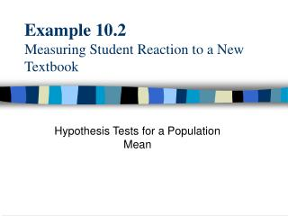 Example 10.2 Measuring Student Reaction to a New Textbook