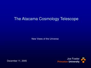 The Atacama Cosmology Telescope