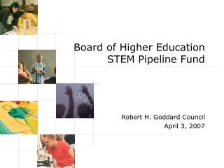 Board of Higher Education  STEM Pipeline Fund