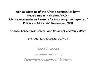 David A.  Mbah Executive Secretary Cameroon  Academy  of Sciences