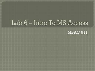 Lab 6 – Intro To MS Access