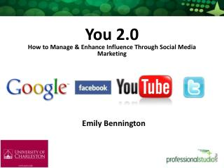 You 2.0 How to Manage & Enhance Influence Through Social Media Marketing