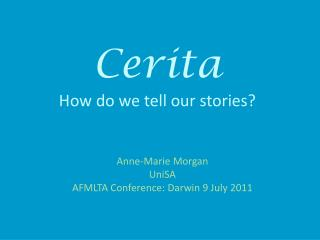Cerita How do we tell our stories?
