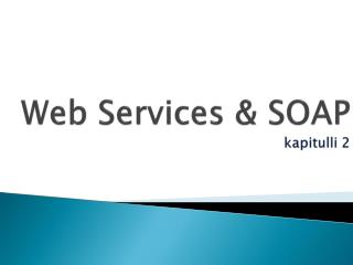 Web Services & SOAP kapitulli  2