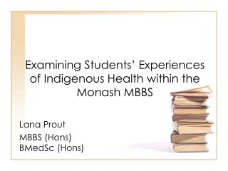 Examining Students' Experiences of Indigenous Health within the  Monash MBBS