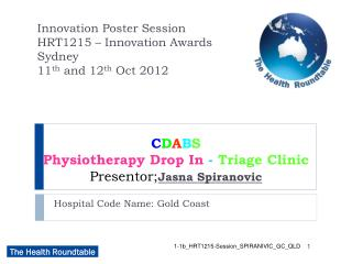 C D A B S Physiotherapy Drop In  -  Triage Clinic Presentor; Jasna Spiranovic
