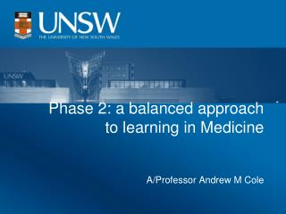Phase 2: a balanced approach  to learning in Medicine