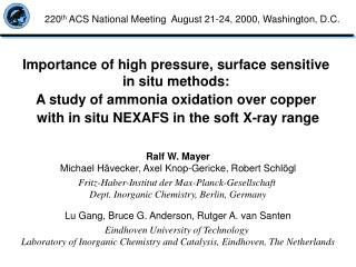 Importance of high pressure, surface sensitive  in situ methods: