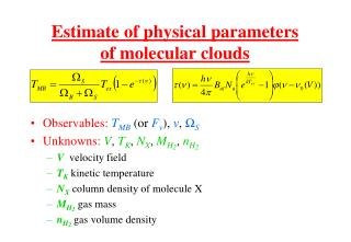 Estimate of physical parameters of molecular clouds