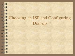 Choosing an ISP and Configuring Dial-up