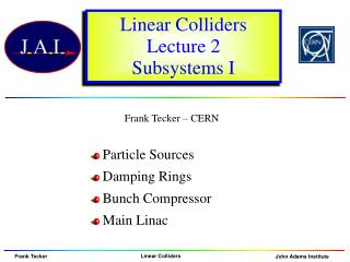 Linear Colliders Lecture 2 Subsystems I