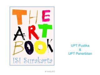 UPT Pustika & UPT Penerbitan