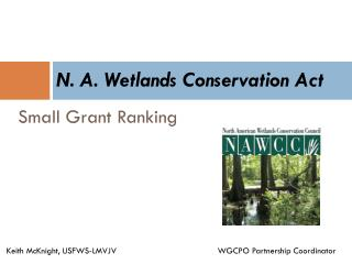 N. A. Wetlands Conservation Act