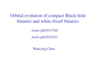 Orbital evolution of compact Black-hole binaries and white dwarf binaries