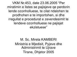 M. Sc. Mirela KAMBERI Ministria e Mjedisit, Pyjeve dhe Administrimit te Ujrave