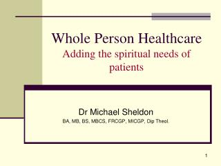 Whole Person Healthcare Adding the spiritual needs of patients