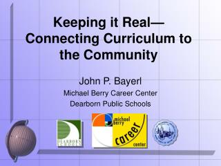 Keeping it Real—Connecting Curriculum to the Community
