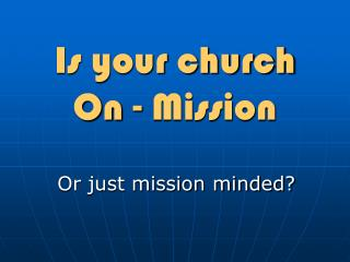 Is your church On - Mission