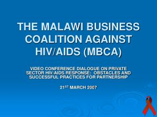 THE MALAWI BUSINESS COALITION AGAINST HIV/AIDS (MBCA)